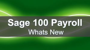 New Features in Sage 100 Payroll