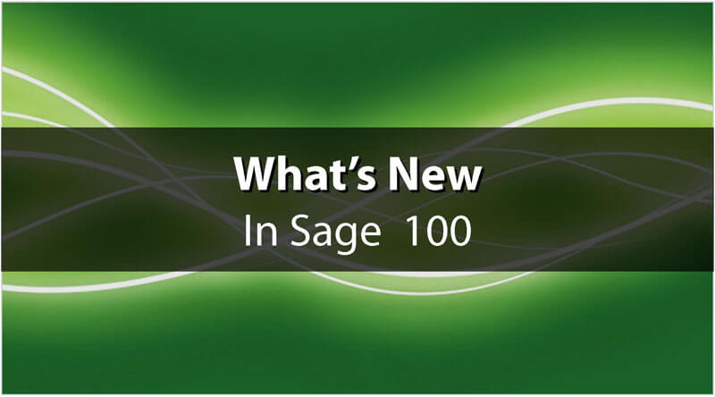 What's new in Sage 100